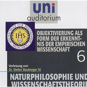 Objektivierung als Form der Erkenntnis der empirischen Wissenschaft (Uni-Auditorium) Hörbuch