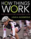 How Things Work: The Physics of Everyday Life 5e + WileyPLUS Registration Card