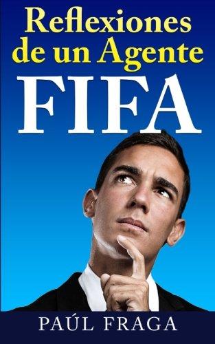 Reflexiones de un Agente FIFA  [Fraga, Paul] (Tapa Blanda)