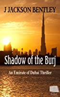 Shadow of the Burj (English Edition)
