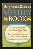 img - for Mary Roberts Rinehart's Mystery Book The Circular Staircase, The Man in Lower Ten, The Case of Jennie Brice book / textbook / text book