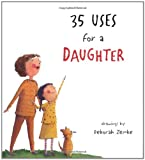 35 Uses for a Daughter (159354099X) by Zemke, Deborah