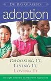 Adoption: Choosing It, Living It, Loving It