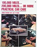img - for 100,000 Miles...200,000 Miles...or More: Practical Car Care book / textbook / text book