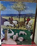 img - for Les manuscrits a peintures en France: 1440-1520 (French Edition) book / textbook / text book