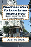 Practical Ways to Earn Extra Income Now: Ideas You Can Start Overnight