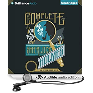 The Complete Sherlock Holmes (Unabridged)