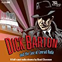 Dick Barton and the Case of Conrad Ruda  by Basil Dawson Narrated by Douglas Kelly