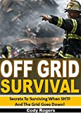 img - for Off Grid Survival: Secrets To Surviving When SHTF and the Grid Goes Down! book / textbook / text book