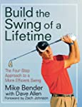 Build the Swing of a Lifetime: The Fo...