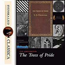 The Trees of Pride Audiobook by Gilbert Keith Chesterton Narrated by Maria Therese
