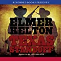 Texas Standoff: A Novel of the Texas Rangers Audiobook by Elmer Kelton Narrated by Jonathan Davis
