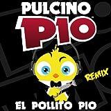 El Pollito Pio (Remix)