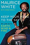 img - for Keep Your Head to the Sky: My Life with Earth, Wind & Fire book / textbook / text book