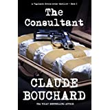 The Consultant: A Vigilante Series crime thriller ~ Claude Bouchard