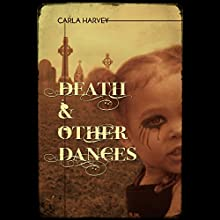 Death and Other Dances Audiobook by Carla Harvey Narrated by Carla Harvey