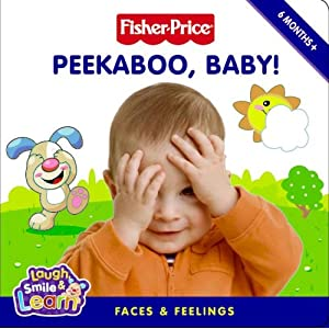 Fisher-Price: Peekaboo, Baby!: Faces & Feelings