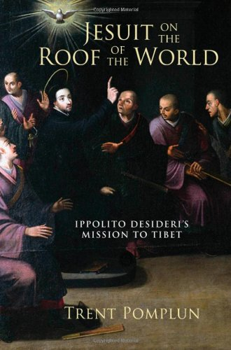 Jesuit on the Roof of the World: Ippolito Desideri's...