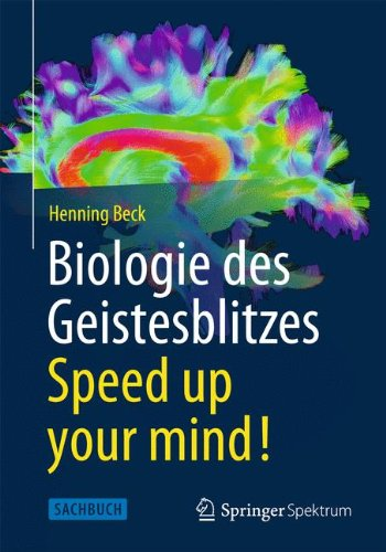 Biologie des Geistesblitzes - Speed up your mind!