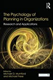 img - for The Psychology of Planning in Organizations: Research and Applications (Series in Organization and Management) book / textbook / text book
