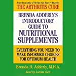 Brenda Adderly's Introductory Guide to Nutritional Supplements: Everything You Need to Make Informed Decisions for Optimum Health | Brenda Adderly
