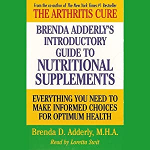 Brenda Adderly's Introductory Guide to Nutritional Supplements: Everything You Need to Make Informed Decisions for Optimum Health | [Brenda Adderly]