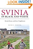 Svinia in Black and White: Slovak Roma and their Neighbours (Teaching Culture: UTP Ethnographies for the Classroom)