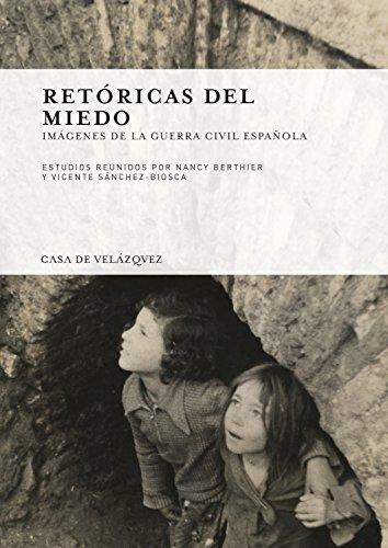 Retóricas del miedo: Imágenes de la Guerra Civil española (Collection de la Casa de Velázquez)