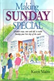 Making Sunday Special: Creative Ways, New and Old, to Make Sunday Your Best Day of the Week