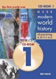 GCSE Modern World History eLearning Edition CDROM 1: The First World War: v. 2 (History in Focus E-learning editions) Ben Walsh