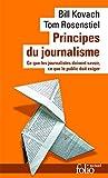 Principes du journalisme: Ce que les journalistes doivent savoir, ce que le public doit exiger