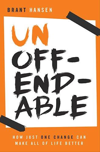 Unoffendable: Wie nur eine Änderung kann alle Leben besser machen
