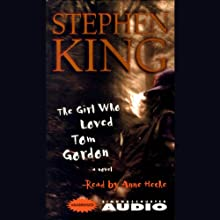 The Girl Who Loved Tom Gordon (       UNABRIDGED) by Stephen King Narrated by Anne Heche