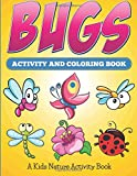 Bugs Activity And Coloring Book: A Kids Nature Activity Book