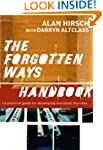 Forgotten Ways Handbook, The: A Pract...