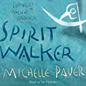 Spirit Walker: Chronicles of Ancient Darkness, Book 2 | [Michelle Paver]