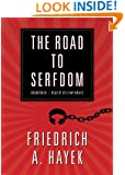 The Road to Serfdom: A Classic Warning Against the Dangers to Freedom Inherent in Social Planning