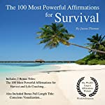 The 100 Most Powerful Affirmations for Survival: Including 2 Positive & Affirmative Action Bonus Books on Harvest & Life Coaching | Jason Thomas
