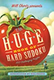 Will Shortz Presents The Huge Book of Hard Sudoku: 300 Challenging Puzzles