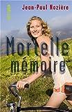 """Afficher """"Mortelle mémoire"""""""