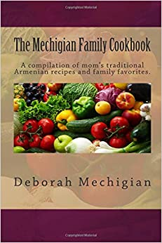 The mechigian family cookbook a compilation of mom 39 s for Armenian cuisine cookbook