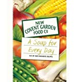 New Covent Garden Soup Company (A Soup for Every Day: 365 of Our Favourite Recipes) By New Covent Garden Soup Company (Author) Hardcover on (Sep , 2010)