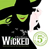 Wicked: A New Musical [5th Anniversary Special Edition]