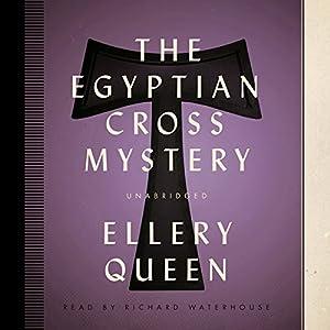 The Egyptian Cross Mystery: An Ellery Queen Mystery, Book 5 | [Ellery Queen]
