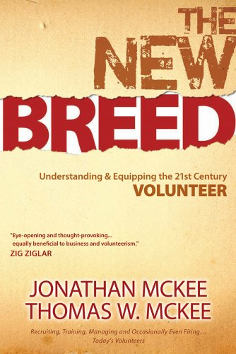 NEW BREED UNDERSTANDING AND EQUIPPING THE 21ST CENTURY VOLUNTEER