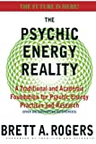 img - for The Psychic Energy Reality: A Traditional and Academic Foundation for Psychic Energy Practices and Research book / textbook / text book