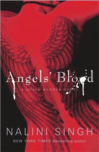Nalini Singh - Angels' Blood: A Guild Hunter Novel (English Edition)