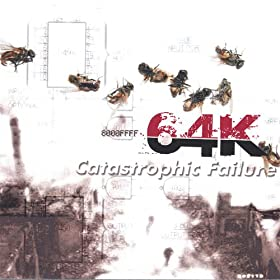 64K - Catastrophic Failure