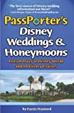 PassPorters Disney Weddings and Honeymoons: Dream Days at Disney World and on Disney Cruises