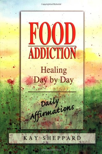 Food Addiction: Healing Day By Day: Daily Affirmations front-724433
